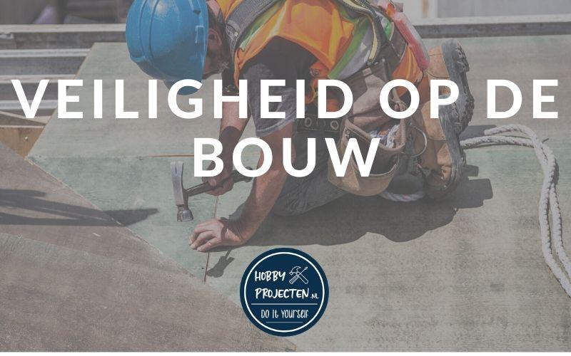 veiligheid op de bouw